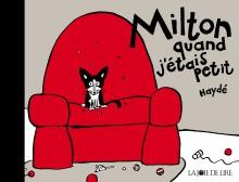 Milton quand j'étais petit