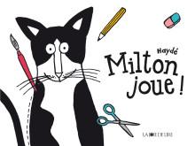 Milton joue !