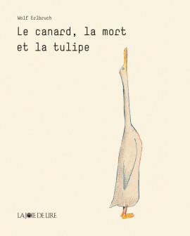 Le canard, la mort et la tulipe