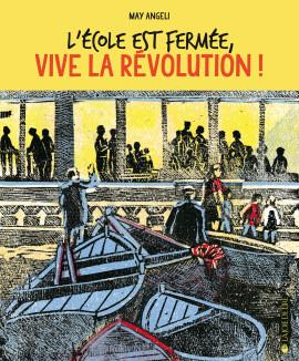 L'école est fermée, vive la révolution!