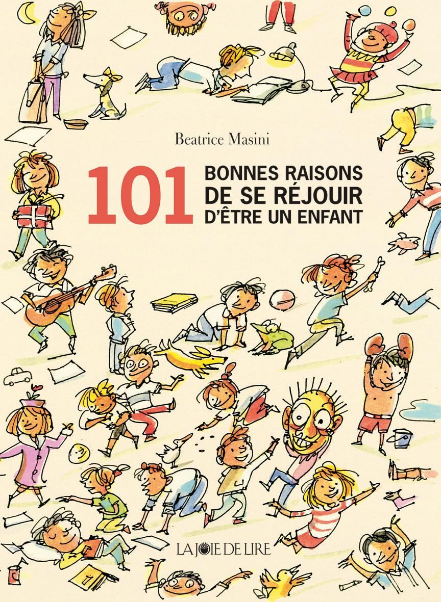 101 Bonnes raisons d'être un enfant - Beatrice Masini
