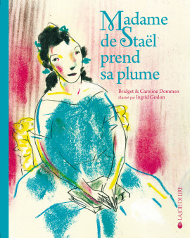Madame de Staël prend sa plume