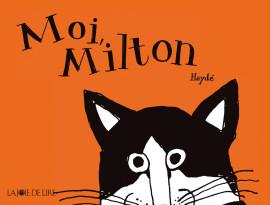 Moi, Milton