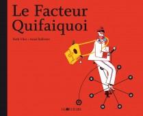 Le Facteur Quifaiquoi