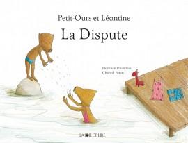 Petit Ours et Léontine : La Dispute