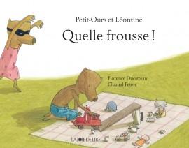 Petit Ours et Léontine : Quelle frousse !