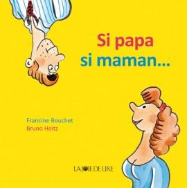 Si papa, si maman…