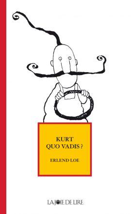 Kurt quo vadis ?