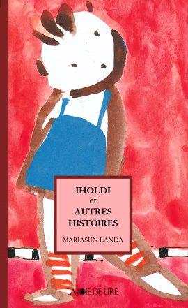 Iholdi et autres histoires