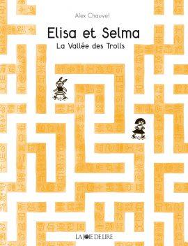 Elisa et Selma, la vallée des trolls