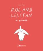 Roland Léléfan se présente