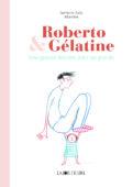 Roberto & Gélatine, une grande histoire pour les grands