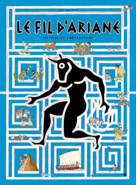 Le fil d'Ariane, mythes et labyrinthes
