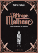 L'Attrape-Malheur, tome 1