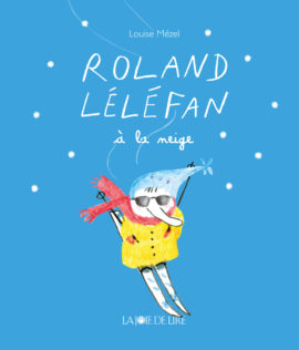 Roland Léléfan à la neige