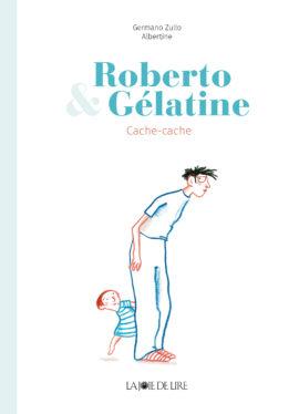 Roberto & Gélatine, cache-cache
