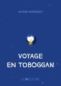 Voyage en toboggan